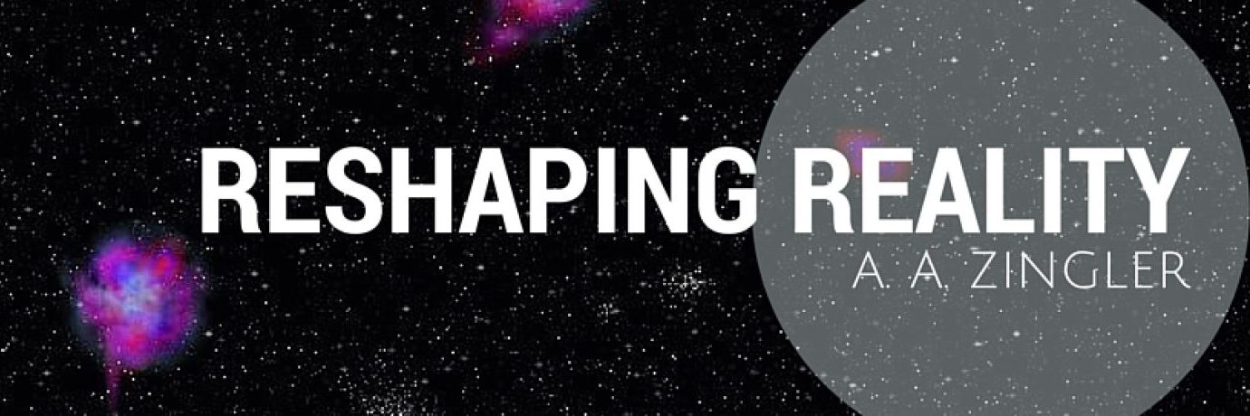 Reshaping Reality